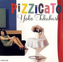 PIzzicato Yoko Takahashi
