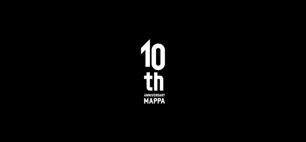 10th Anniversary Event MAPPA